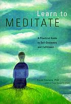 Learn to meditate : a practical guide to self-discovery and fulfillment