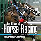 The history of horse racing : first past the post