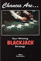 Chances are : your winning blackjack strategy