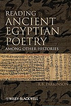 Reading ancient Egyptian poetry : among other histories