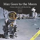 Max goes to the Moon : a science adventure with Max the dog
