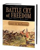 The illustrated Battle cry of freedom : the Civil War era