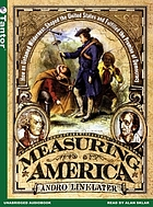 Measuring America : how an untamed wilderness shaped the United States and fulfilled the promise of democracy