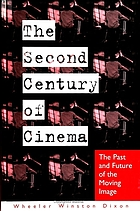 The second century of cinema : the past and future of the moving image