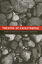 Theatre of Catastrophe : New Essays on Howard Barker