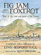 Fig jam and foxtrot : tales of life, love and food in the Karoo