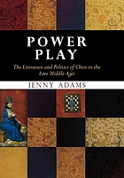 Power play : the literature and politics of chess in the Late Middle Ages