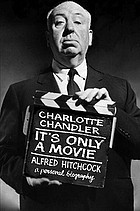 It's only a movie : Alfred Hitchcock, a personal biography