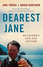 Dearest Jane ... : my father's life and letters