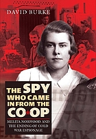 The spy who came in from the Co-op : Melita Norwood and the ending of Cold War espionage
