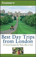 Best day trips from London : 25 great escapes by train, bus or car