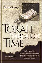 Torah through time : understanding Bible commentary from the rabbinic period to modern times