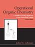 Operational organic chemistry : a problem-solving... by  John W Lehman