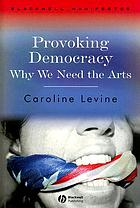 Provoking democracy : why we need the arts