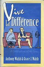 Vive la différence : a celebration of the sexes