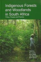 Indigenous forests and woodlands in South Africa : policy, people and practice