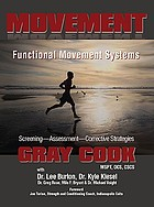 Movement : functional movement systems : screening, assessment, and corrective strategies