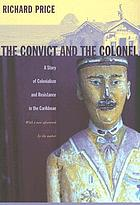 The convict and the colonel : a story of colonialism and resistance in the Caribbean