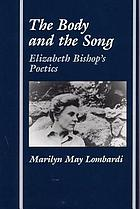 The body and the song : Elizabeth Bishop's poetics