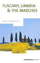 Tuscany, Umbria and the Marches