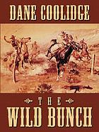 The wild bunch : a western story