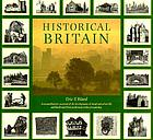 Historical Britain : a comprehensive account of the development of rural and urban life and landscape from prehistory to the present day
