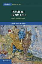 The global health crisis : ethical responsibilities