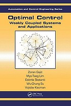 Optimal control : weakly coupled systems and applications