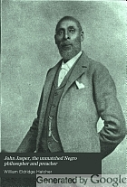 John Jasper, the unmatched Negro philosopher and preacher,