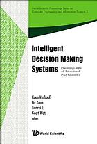 Intelligent decision making systems : proceedings of the 4th International ISKE Conference, Hasselt, Belgium, 27-28 November 2008