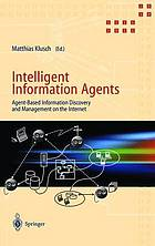 Intelligent information agents : agent-based information discovery and management on the Internet ; with 22 tables