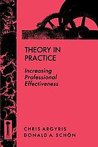 Theory in practice : increasing professional effectiveness