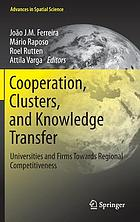 Cooperation, clusters, and knowledge transfer : universities and firms towards regional competitiveness