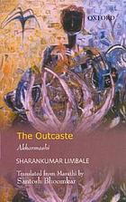 The outcaste = Akkarmashi