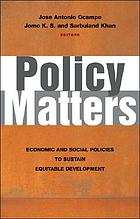 Policy matters : economic and social policies to sustain equitable development