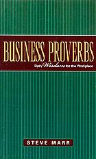 Business proverbs : daily wisdom for the workplace
