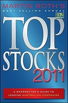 Top stocks 2011 : a sharebuyer's guide to leading Australian Companies