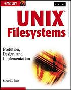 UNIX filesystems : evolution, design, and implementation (Veritas series)
