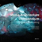 Media architecture compendium : digital placemaking
