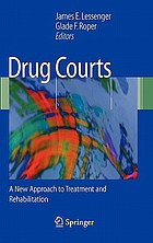 Drug courts : a new approach to treatment and rehabilitation