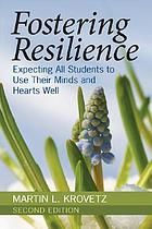 Fostering resilience : expecting all students to use their minds and hearts well