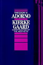 Kierkegaard : construction of the aesthetic