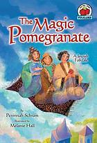 The magic pomegranate : a Jewish folktale