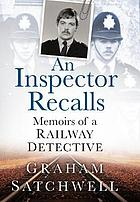 An inspector recalls : memoirs of a railway detective