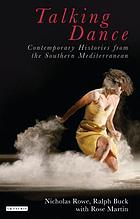 Talking dance : contemporary histories from the Southern Mediterranean
