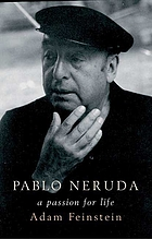 Pablo Neruda : a passion for life