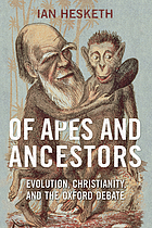 Of apes and ancestors : evolution, Christianity, and the Oxford debate