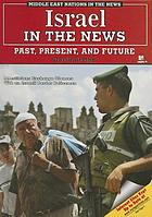 Israel in the news : past, present, and future