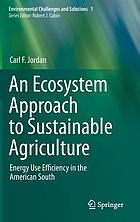 An ecosystem approach to sustainable agriculture : energy use efficiency in the American South