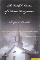 The faithful narrative of a pastor's disappearance : a novel